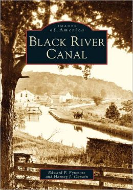 Black River Canal, New York (Images of America Series)