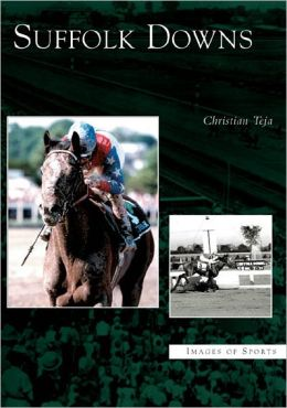 Suffolk Downs (Images of Sports Series)