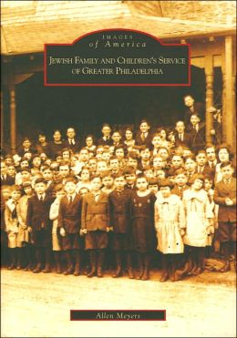 Jewish Family and Children's Service of Greater Philadelphia, Pennsylvania (Images of America Series)