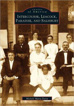 Intercourse, Leacock, Paradise, and Salisbury, Pennsylvania (Images of America Series)