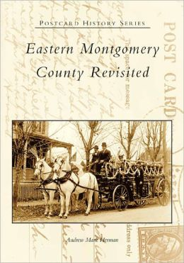 Eastern Montgomery County Revisited , Pennsylvania (Postcard History Series)