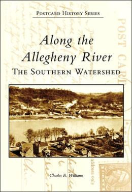 Along the Allegheny River: The Southern Watershed, Pennsylvania (Postcard History Series)