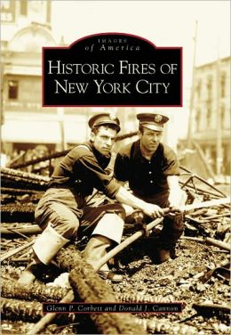 Historic Fires of New York City (Images of America Series)