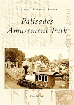 Palisades Amusement Park, New Jersey (Postcard History Series)