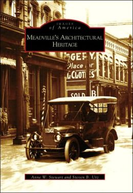 Meadville's Architectural Heritage, Pennsylvania (Images of America Series)