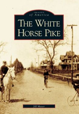 The White Horse Pike, New Jersey (Images of America Series)
