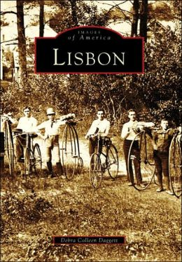 Lisbon (Images of America: Maine) (Images of America (Arcadia Publishing)) Debra Colleen Daggett