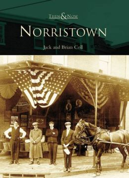 Norristown, Pennsylvania (Then & Now Series)