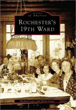 Rochester's 19th Ward, New York (Images of America Series)