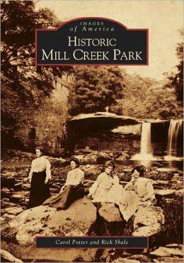 Historic Mill Creek Park, Ohio (Images of America Series)