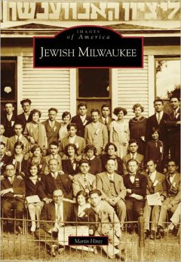 Jewish Milwaukee, Wisconsin (Images of America Series)