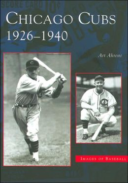 Chicago Cubs, Illinois: 1926-1940 (Images of Baseball Series)