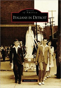 Italians in Detroit, Michigan (Images of America Series)
