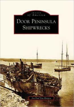 Door Peninsula Shipwrecks (Images of America Series)