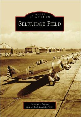 Selfridge Field, Michigan (Images of Aviation Series)