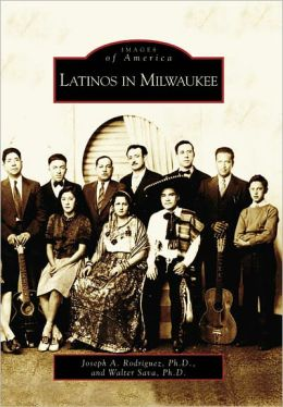 Latinos in Milwaukee, Wisconsin (Images of America Series)