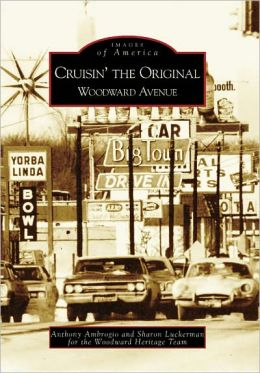 Cruisin' the Original Woodward Avenue, Michigan (Images of America Series)