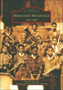 Milwaukee's Bronzeville, 1900-1950, Wisconsin (Images of America Series)