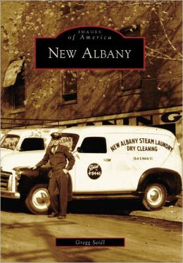 New Albany, Indiana (Images of America Series)