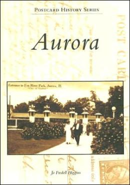 Aurora, Illinois (Postcard History Series)