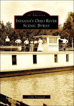 Indiana's Ohio River Scenic Byway (Images of America Series)