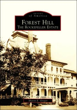 Forest Hill: The Rockefeller Estate, Ohio (Images of America Series)