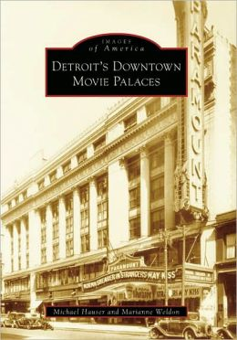 Detroit's Movie Palaces, Michigan (Images of America Series)