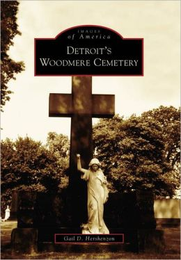 Detroit's Woodmere Cemetery, Michigan (Images of America Series)