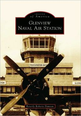 Glenview Naval Air Station, Illinois (Images of America Series)