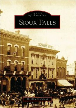 Sioux Falls, South Dakota (Images of America Series)