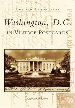 Washington, D. C. in Vintage Postcards (Postcard History Series)