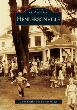 Hendersonville, North Carolina (Images of America Series)