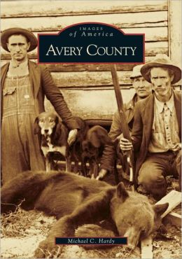 Avery County, North Carolina (Images of America Series)