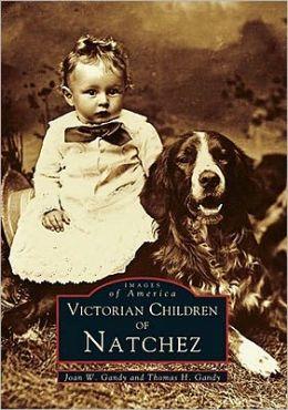 Victorian Children of Natchez (Images of America Series)