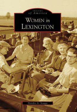 Women in Lexington, Kentucky (Images of America Series)