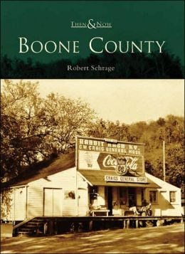 Boone County, Kentucky (Then and Now Series)