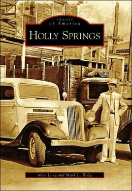 Holly Springs, Mississippi (Images of America Series)