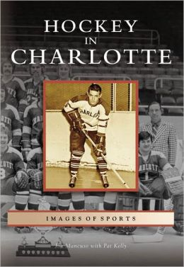 Hockey in Charlotte (Images of Sports Series)