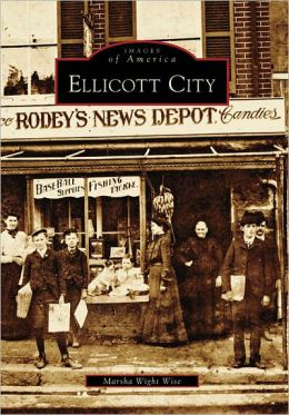 Ellicott City, Maryland (Images of America Series)