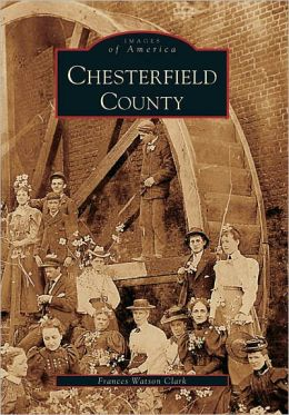 Chesterfield County, Virginia (Images of America Series)