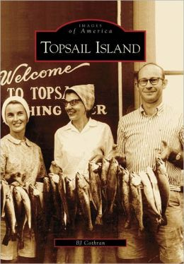 Topsail Island, North Carolina (Images of America Series)