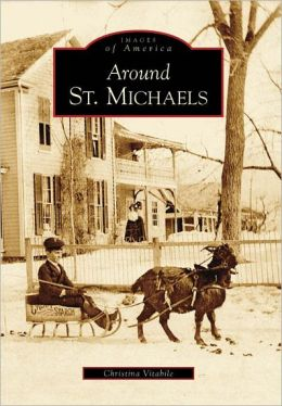 Around St. Michaels (Images of America Series)