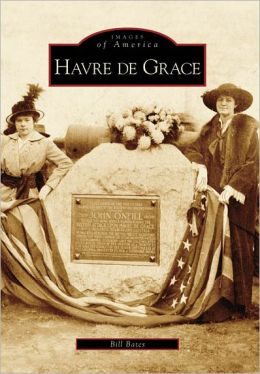 Havre de Grace (Images of America Series)
