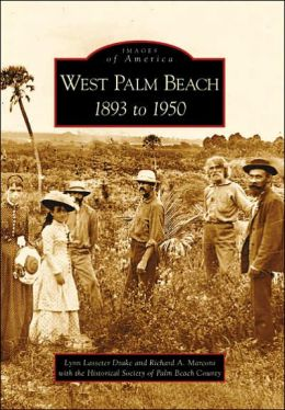 West Palm Beach, Florida: 1893 to 1950 (Images of America Series)