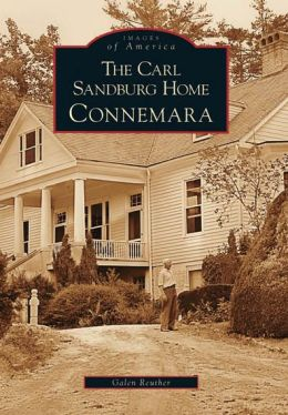 Carl Sandburg Home: Connemara, North Carolina (Images of America Series)