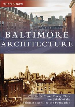 Baltimore Architecture (Then and Now Series)