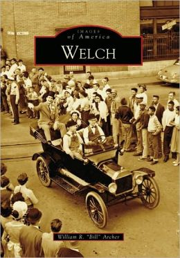Welch, West Virginia (Images of America Series)
