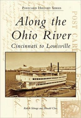 Along the Ohio River: Cincinnati to Louisville (Postcard History Series)