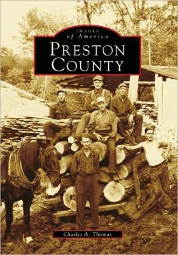 Preston County, West Virginia (Images of America Series)
