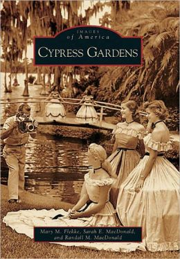 Cypress Gardens, Florida (Images of America Series)